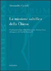 La missione salvifica della Chiesa. I fondamenti teologici della dichiarazione «Dominus Iesus» nel magistero del Concilio Vaticano II