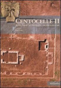 Centocelle II. Roma S.D.O. Le indagini archeologiche. Vol. 2