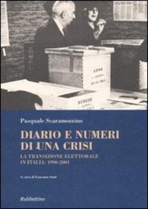 Libro Diario e numeri di una crisi. La transizione elettorale in Italia 1990-2001 Pasquale Scaramozzino