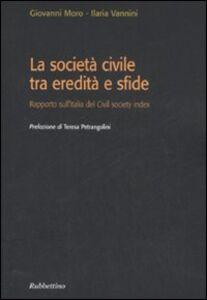La società civile tra eredità e sfide. Rapporto sull'Italia del Civil society index