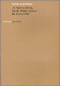 Da Fiume a Rijeka. Profilo storico-politico dal 1918 al 1947