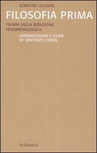 Libro Filosofia prima. Teoria della riduzione fenomenologica Edmund Husserl