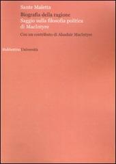 Biografia della ragione. Saggio sulla filosofia politica di MacIntyre