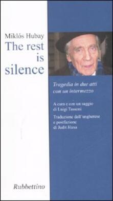 Voluntariadobaleares2014.es The rest is silence. Tragedia in due atti con un intermezzo Image