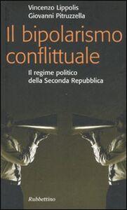 Il bipolarismo conflittuale. Il regime politico della seconda Repubblica