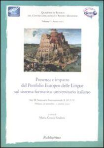 Libro Presenza e impatto del portfolio europeo delle lingue sul sistema formativo universitario italiano. Atti del seminario (Milazzo, 28 settembre-2 ottobre 2005)