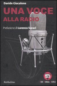 Foto Cover di Una voce alla radio, Libro di Davide Giacalone, edito da Rubbettino