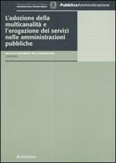 L' adozione della multicanalita e l'erogazione dei servizi nelle amministrazioni pubbliche