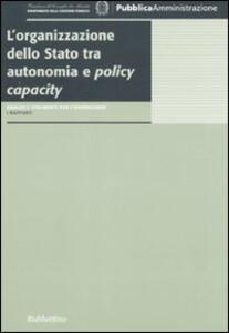 L' organizzazione dello stato tra autonomia e policy capacity