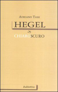 Hegel in chiaroscuro