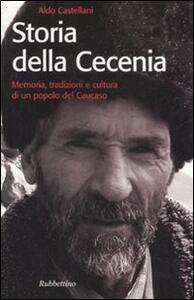 Storia della Cecenia. Memoria, tradizioni e cultura di un popolo del caucaso