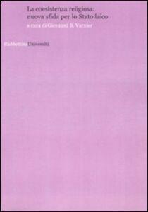 Foto Cover di La coesistenza religiosa: xuova sfida per lo Stato laico, Libro di  edito da Rubbettino