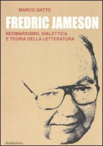 Fredric Jameson. Neomarxismo, dialettica e teoria della letteratura - Marco Gatto - copertina