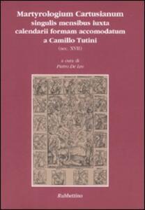 Martyrologium cartusianum singulis mensibus iuxta calendarii formam accomodatum a Camillo Tutini (sec. XVII)