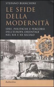 Le sfide della modernità. Idee, politiche e percorsi dell'Europa orientale nel XIX e XX secolo