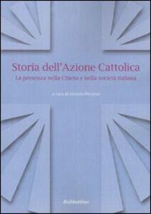 Foto Cover di Storia dell'Azione cattolica. La presenza nella Chiesa e nella società italiana, Libro di  edito da Rubbettino