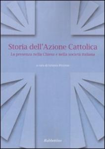 Libro Storia dell'Azione cattolica. La presenza nella Chiesa e nella società italiana