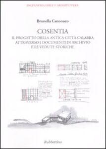 Cosentia. Il progetto della antica città calabra attraverso i documenti di archivio e le vedute storiche