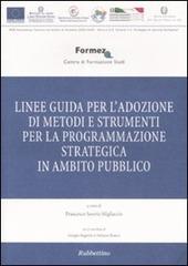 Linee guida per l'adozione di metodi e strumenti per la programmazione strategica in ambito pubblico