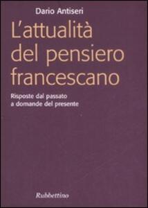 L' attualità del pensiero francescano. Risposte dal passato a domande del presente