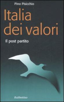 L' Italia dei valori. Il post partito - Pino Pisicchio - copertina