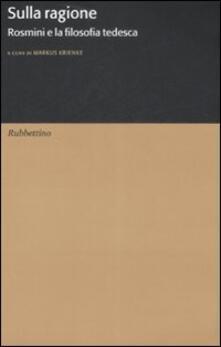 Sulla ragione. Rosmini e la filosofia tedesca - copertina