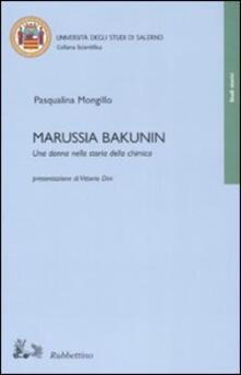 Marussia Bakunin. Una donna nella storia della chimica - Pasqualina Mongillo - copertina
