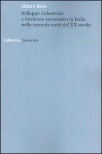 Sviluppo industriale e dualismo economico in Italia nella seconda metà del XX secolo