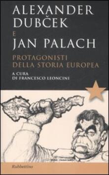 Letterarioprimopiano.it Alexander Dubcek e Jan Palach. Protagonisti della storia europea Image