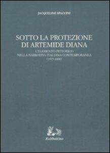 Sotto la protezione di Artemide Diana. L'elemento pittorico nella narrativa italiana contemporanea (1975-2000)
