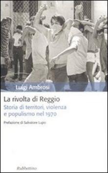 Chievoveronavalpo.it La rivolta di Reggio. Storia di territori, violenza e populismo 1970 Image