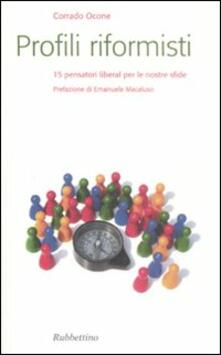Profili riformisti. 15 pensatori liberal per le nostre sfide