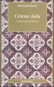 Celeste Aida. Una storia siciliana - Marinella Fiume - copertina