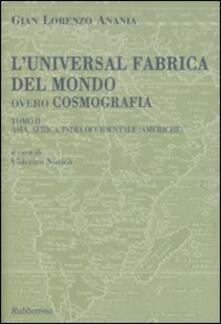 L universal fabrica del mondo, overo cosmografia. Vol. 2: Asia, Africa, India Occidentale (Americhe)..pdf
