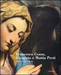 Francesco Cozza, Gregorio e Mattia Preti. Dalla Calabria a Roma. Catalogo della mostra (Catanzaro, 17 dicembre 2008-15 marzo 2009)