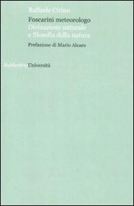 Foto Cover di Foscarini meteorologo. Divinazione naturale e filosofia della natura, Libro di Raffaele Cirino, edito da Rubbettino