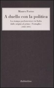 Ipabsantonioabatetrino.it A duello con la politica. La stampa parlamentare in Italia dalle origini al primo «Ventaglio» (1848-1893) Image