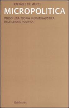 Lpgcsostenible.es Micropolitica. Verso una teoria individualistica dell'azione politica Image