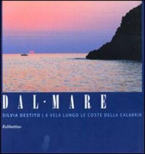 Libro Dal mare a vela lungo le coste della Calabria Silvia Destito