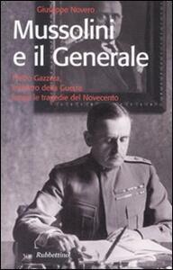 Mussolini e il generale. Pietro Gazzera, ministro della guerra lungo le tragedie del Novecento