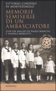 Libro Memorie semiserie di un ambasciatore Vittorio Cordero Di Montezemolo