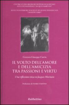 Writersfactory.it Il volto dell'amore e dell'amicizia tra passione e virtù. Una riflessione etica su Jacques Maritain Image