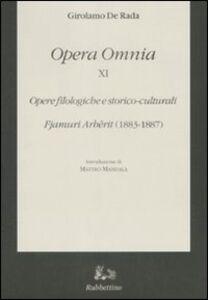Libro Opera omnia. Vol. 11: Opere filologiche e storico-culturali. Fjamuri Arbërit (1883-1887). Girolamo De Rada
