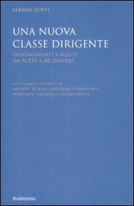 Una nuova classe dirigente. Insegnamenti e scelte da Nitti a De Gasperi
