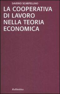 La cooperativa di lavoro nella teoria economica