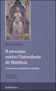 Il processo contro l'intendente De Matteis. Tra sovrani cospiratori e ministri