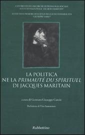 La politica ne la «Primauté du spirituel» di Jacques Maritain