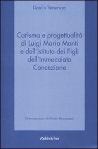 Carisma e progettualità di Luigi Maria Monti e dell'Istituto dei Figli dell'Immacolata Concezione