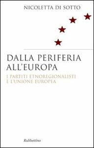 Dalla periferia all'Europa. I partiti etnoregionalisti e l'Unione Europea