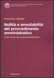 Nullità e annullabilità del provvedimento amministrativo. Profili sostanziali e tutela giurisdizionale